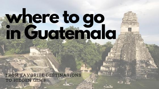 Where to go in Guatemala