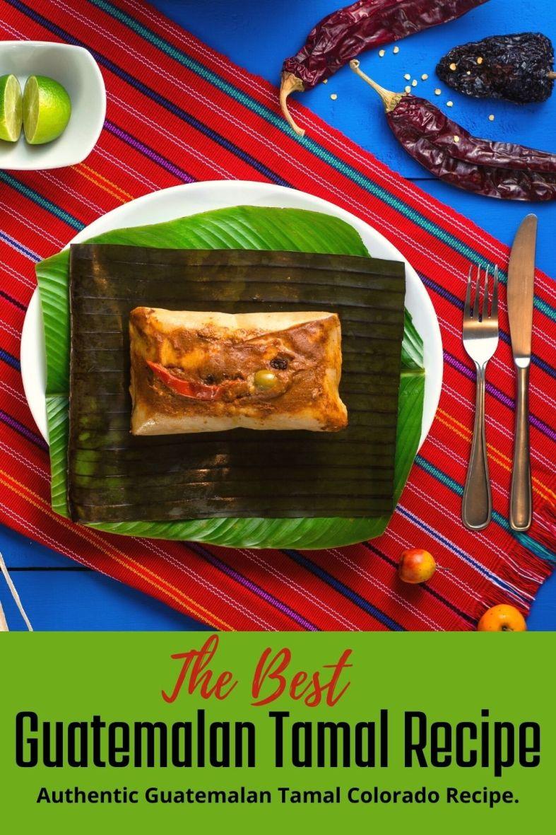 The best Guatemalan tamal recipe