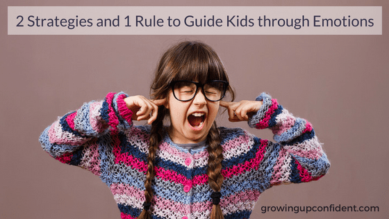 2 Keys and One Rule to Guid Kids through emotions