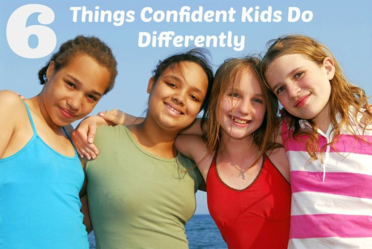 6 Things Confident Kids Do Differently