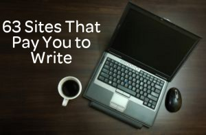 63 Sites that pay you to write