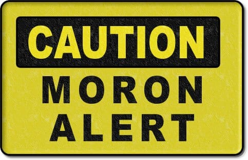 caution_moron_alert