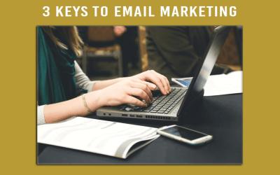 3 Keys to Email Marketing