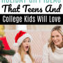 13 Popular 2019 Holiday Gift Ideas For Teens And College Kids