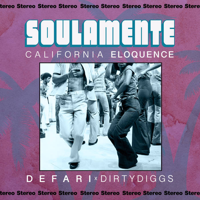Defari & Dirty Diggs - 'Soulamente (California Eloquence) - Grown Up Rap