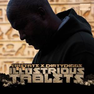 Tristate & Dirty Diggs - 'Illustrious Tablets' - Grown Up Rap