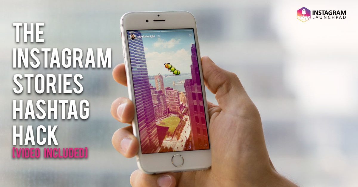 Instagram Stories Hashtag Hack Growth Marketing