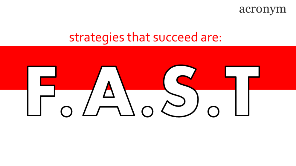 strategies that succeed are FAST