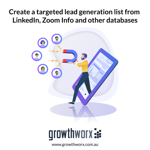 Create a targeted lead generation list from LinkedIn, Zoom Info and other databases 1