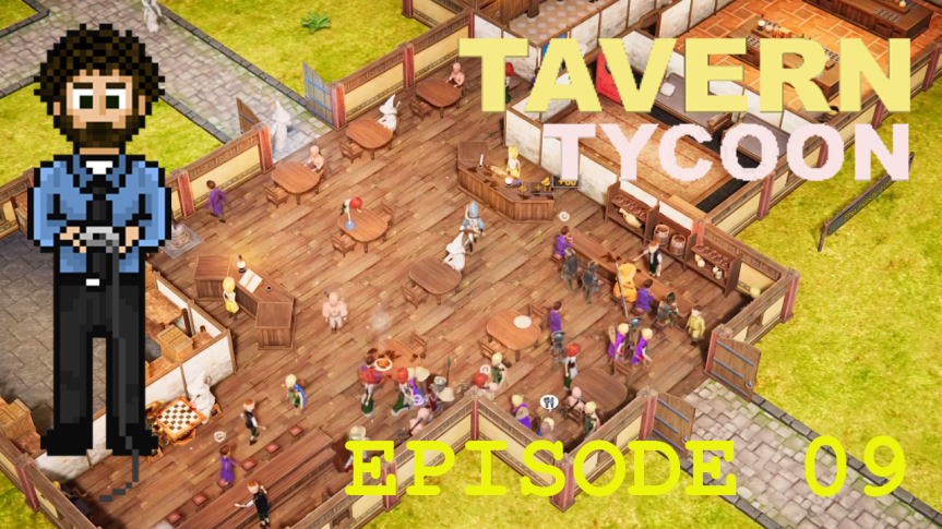 Tavern Tycoon – Episode 09: Nothing Is On Special
