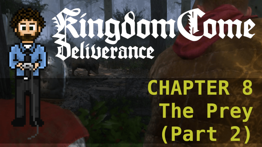 Kingdom Come Deliverance – Hardcore Mode 08: The Prey(Part 2)