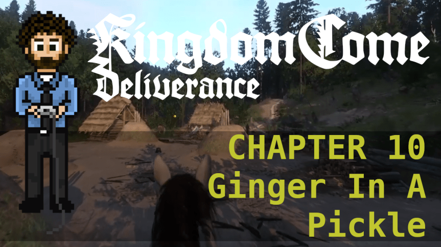 Kingdom Come Deliverance – Hardcore Mode 10: Ginger In A Pickle