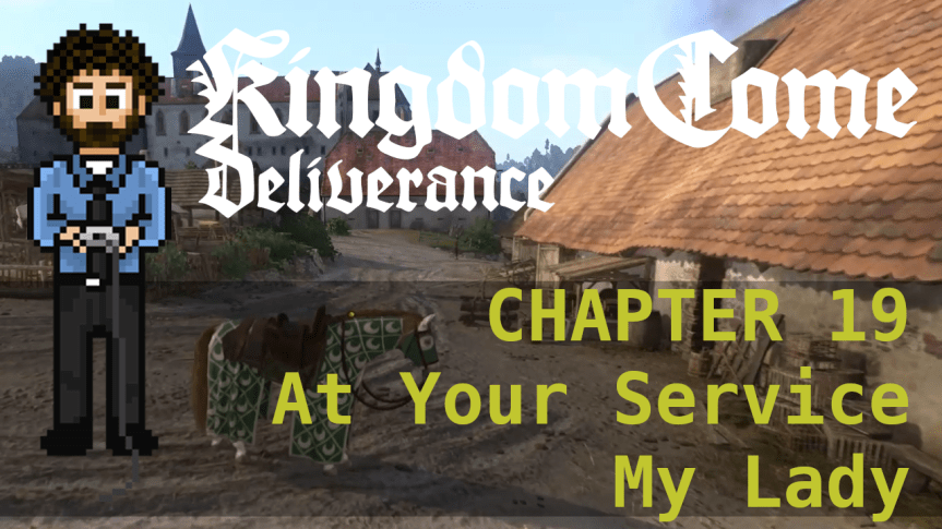 Kingdom Come Deliverance – Hardcore Mode 19: At Your Service My Lady
