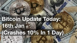 Bitcoin Update Today: 16th Jan (Crashes 10% In 1 Day)