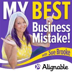 my best business mistake podcast | https://growyourbusiness.alignable.com/podcast/