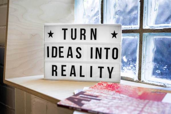 turn ideas into reality sign | Your Complete Guide to Hosting Successful Virtual Events on Alignable https://growyourbusiness.alignable.com/alignable-101/how-to-host-virtual-events-on-alignable
