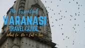 Essential Varanasi Travel Guide
