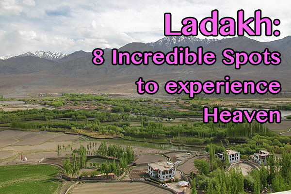 ladakh heaven on earth, ladakh travel guide, what to do in ladakh