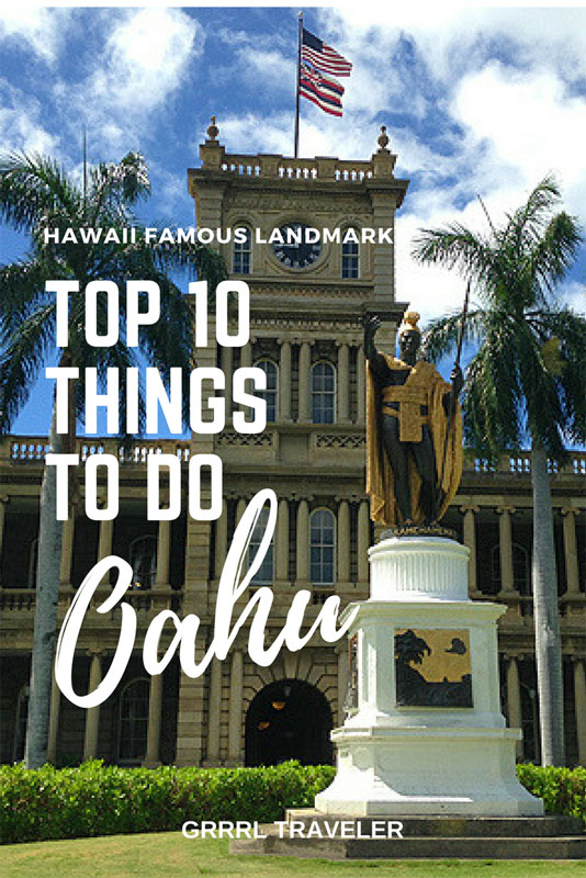 Top Things To Do On Oahu Hawaii Famous Landmarks GRRRL TRAVELER - 10 things to see and do in honolulu