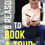 8 Reasons to Book a Tour