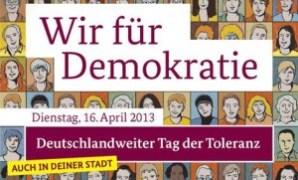 Bundesweiter Aktionstag-Wir für Demokratie-Tag der Toleranz 16.04.13