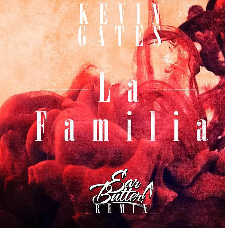"Earbutter cover art for remix of Kevin Gates' ""La Familia"""