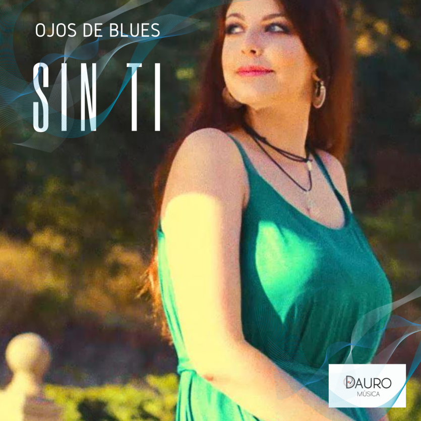 Sin ti, primer single de Ojos de Blues