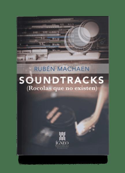 Soundtracks: Rocolas que no existen (Rubén Machaen) - Relatos - Igneo