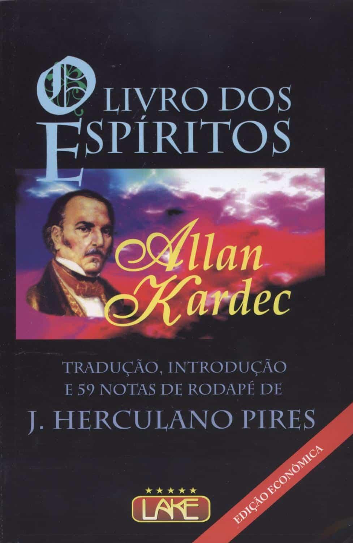 O Livro dos Espíritos, Allan Kardec, Editora Lake. Tradução: José Herculano Pires