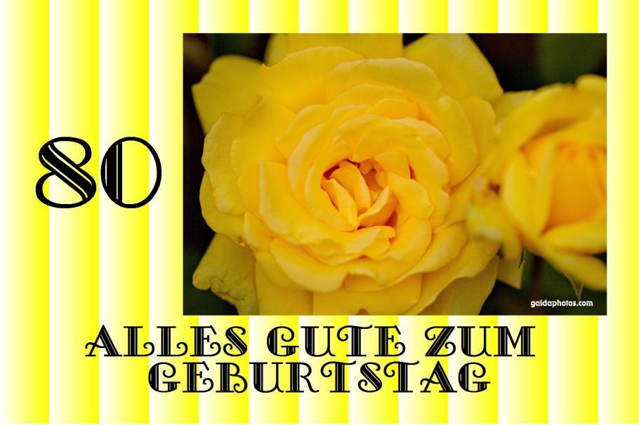 Geburtstagskarte zum 80. Geburtstag - gelbe Rose