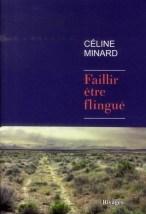 Céline Minard faillir être flingué
