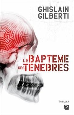Ghislain Gilberti - Le baptême des ténèbres