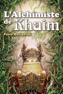Pao lo Bacigalupi L'Alchimiste-de-Khaim