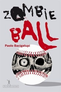 Paolo Bacigalupi - Zombie ball