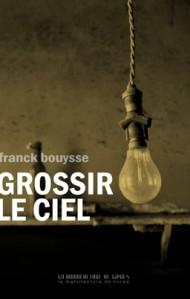 grossir-le-ciel Franck Bouysse