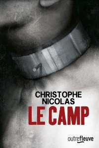 Le camp - Christophe Nicolas