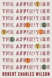 Robert-Charles Wilson - the affinities