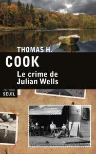 Le crime de Julian Wells - Thomas H. Cook