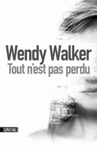 Wendy-Walker-Tout-n'est-Pas-Perdu (Copier)