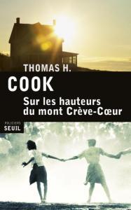 Thomas H. Cook - Sur les hauteurs du mont Crève-Coeur