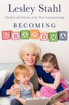 lesley-stahl-becoming-grandma-book-jacket