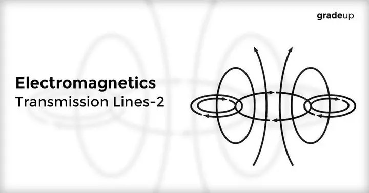 Transmission Lines-2 Study Notes for Electronics and