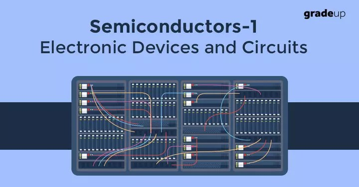 Semiconductors-1 Study Notes For Electronics And