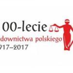 100-lecie sądownictwa polskiego mija pocichu