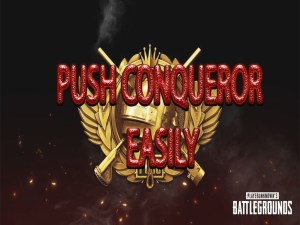 HOW TO PUSH CONQUEROR EASILY