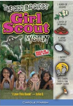 The Giggling Ghost Girl Scout Mystery by Carole Marsh
