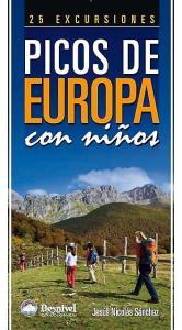 Picos de Europa con ninos. 25 Excursiones.