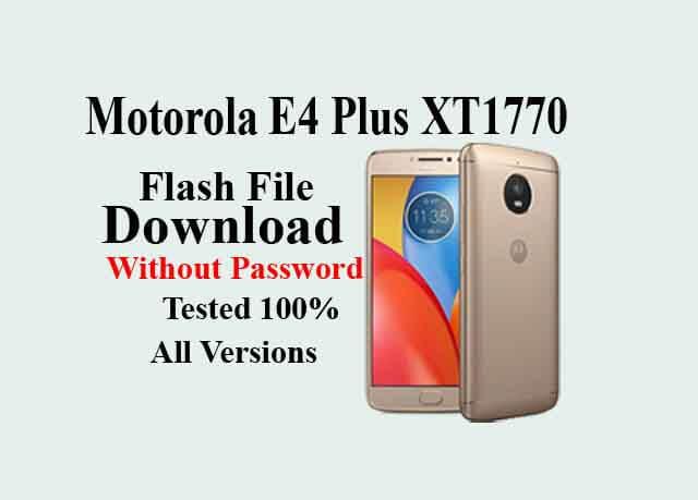 Motorola E4 Plus XT1770 Firmware Without Password