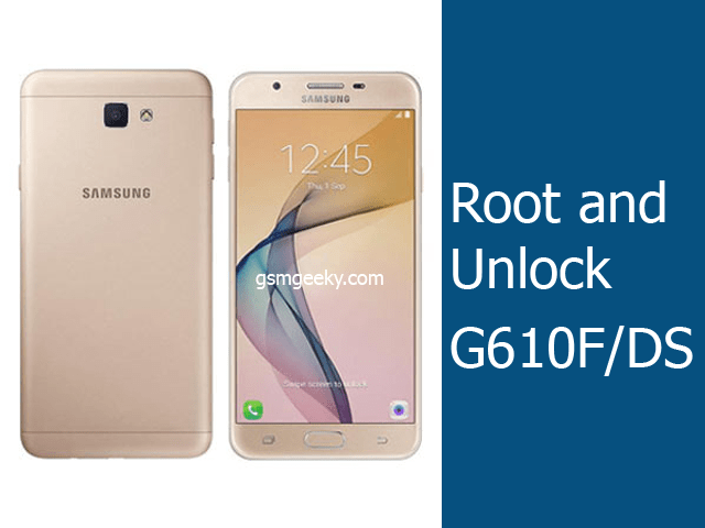 How to Root and Unlock G610F Ver 7 0   GSM Geeky