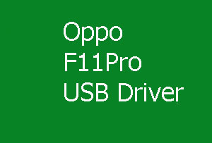 Oppo F11 Pro USB Driver